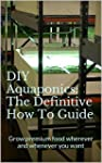 DIY Aquaponics: The Definitive How To...