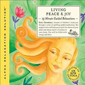 Living Peace & Joy   [Gael Chiarella]