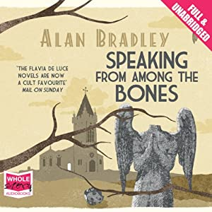 Speaking From Among the Bones | [Alan Bradley]