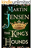 The King's Hounds (The King's Hounds series Book 1) (English Edition)