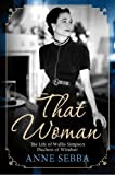 img - for That Woman: The Life of Wallis Simpson, Duchess of Windsor book / textbook / text book