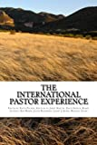 img - for The International Pastor Experience: Testimonies from the Field book / textbook / text book