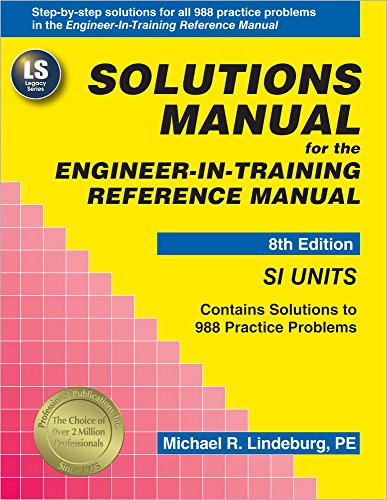 Solutions Manual (SI Units) for the Engineer-In-Training Reference Manual, 8th Ed