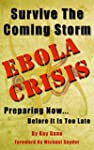 Survive The Coming Storm - Ebola Cris...
