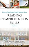 How to quickly and easily improve your reading comprehension skills - Effective ways for increased general and academic reading comprehension - for all ages