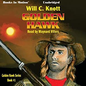 Golden Hawk: Golden Hawk Series, Book 1 | [Will C. Knott]