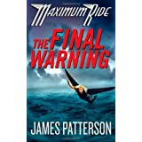 The Final Warning (Maximum Ride, Book 4) ~ James Patterson