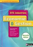 echange, troc Laurence Bailleux, Bruno Catez, Marie-Claude Mairesse, Marie-Pierre Mazuy, Stéphanie Molins - Economie et Gestion - BTS Indutriels