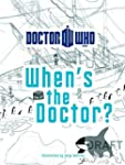 Doctor Who When's the Doctor?