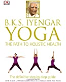 img - for B.K.S. Iyengar Yoga: The Path to Holistic Health book / textbook / text book