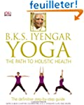 B.K.S. Iyengar Yoga: The Path to Holi...