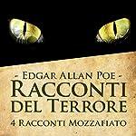 Racconti del Terrore: La maschera della morte rossa - Ombra - Berenice - La verità sul caso Valdemar | Edgar Allan Poe