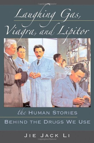 laughing-gas-viagra-and-lipitor-the-human-stories-behind-the-drugs-we-use-by-jie-jack-li-2006-09-07