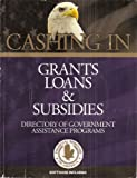 img - for Cashing In Grants, Loans, and Subsidies Directory of Government Assistance Programs with Software (Cd) Included book / textbook / text book