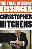 The Trial of Henry Kissinger (0771039204) by Hitchens, Christopher