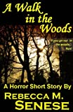 img - for A Walk in the Woods: A Horror Short Story book / textbook / text book