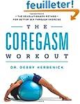 The Coregasm Workout: The Revolutiona...