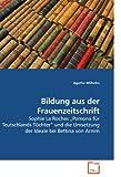 www.payane.ir - Bildung aus der Frauenzeitschrift: Sophie La Roches ?Pomona für Teutschlands Töchter? und die Umsetzung der Ideale bei Bettina von Arnim (German Edition)