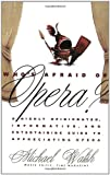 Who's Afraid of Opera? (0671884026) by Walsh, Michael