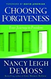 img - for Choosing Forgiveness Your Journey to Freedom by DeMoss, Nancy Leigh Leigh [Moody Publishers,2008] (Paperback) book / textbook / text book