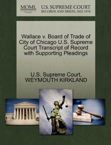 Wallace v. Board of Trade of City of Chicago U.S. Supreme Court Transcript of Record with Supporting Pleadings