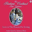 Love Is the Reason for Living Hörbuch von Barbara Cartland Gesprochen von: Anthony Wren