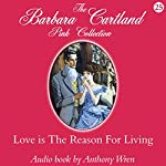 Love Is the Reason for Living | Barbara Cartland