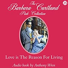 Love Is the Reason for Living (       UNABRIDGED) by Barbara Cartland Narrated by Anthony Wren