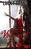 Little Red and the Werewolf King, Book 2: An Erotic Fairy Tale Retold (Kings and Beasts)