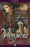 img - for Vampires: A Field Guide to the Creatures that Stalk the Night book / textbook / text book