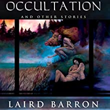 Occultation and Other Stories Audiobook by Laird Barron Narrated by David Drummond