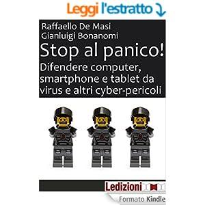 STOP AL PANICO! Difendere computer, smartphone e tablet da virus e altri cyber-pericoli