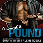 Ground & Pound | Emily Minton,Alexis Noelle