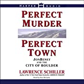 Perfect Murder, Perfect Town: JonBenet and the City of Boulder | [Lawrence Schiller]