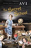 The Secret School (0152046992) by Avi