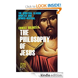 The Philosophy of Jesus: Updated and Gender-Neutral Ernest Holmes and Randall Friesen