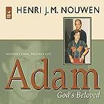 Adam: God's Beloved | Henri J. M. Nouwen