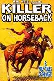 img - for Killer On Horseback - 5 Pulp Tales of the West! [Illustrated] book / textbook / text book