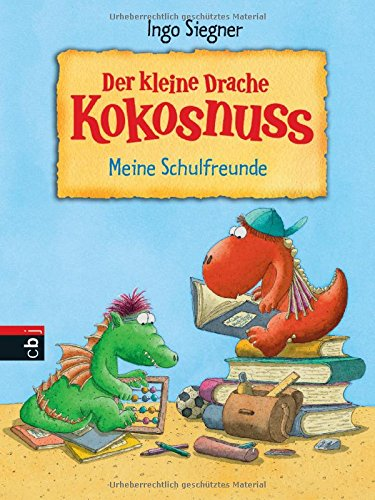 Der kleine Drache Kokosnuss - Meine Schulfreunde (Schul- und Kindergartenspaß, Band 2)