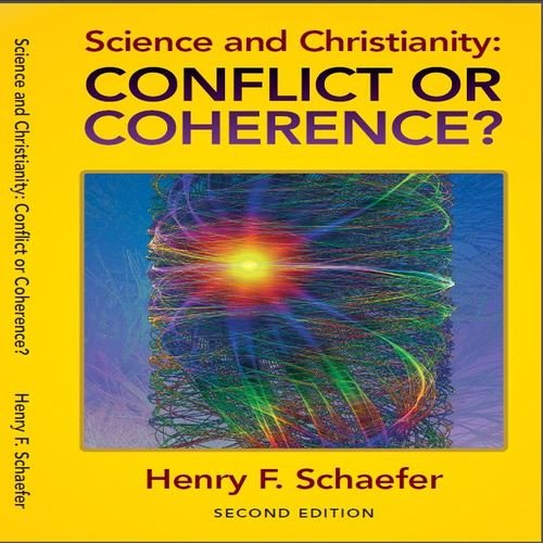 Science and Christianity Conflict or Coherence097434141X