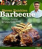 Barbecue: Die richtigen Techniken. Klassische und neue Rezepte für perfektes Grillen.