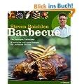 Barbecue: Die richtigen Techniken. Klassische und neue Rezepte f�r perfektes Grillen.