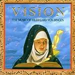 Vision I Music Of Hildegard