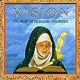 Vision: The Music of Hildegard von Bingen