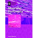 Muscular Dystrophy (Genetic and Developmental Diseases and Disorders)