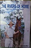 img - for THE RIVERS OF HOME Frank Lacy - Kimberley Pioneer book / textbook / text book