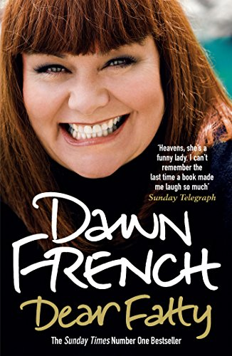 Dawn French - Dear Fatty