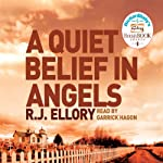 A Quiet Belief in Angels | R J Ellory
