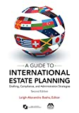 A Guide to International Estate Planning: Drafting, Compliance, and Administration Strategies