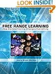 Free Range Learning: How Homeschoolin...